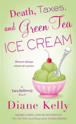Death, Taxes, and Green Tea Ice Cream(Tara Holloway 6)