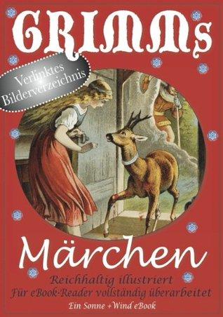 Grimms Märchen. Reichhaltig illustriert (eBook-Version) (German Edition)