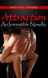 Attraction (An Irresistible Novella)