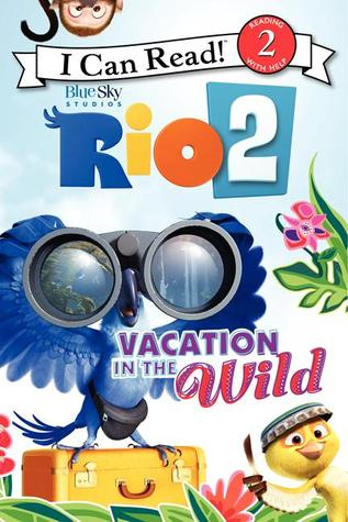 Vacation in the Wild (Rio 2)