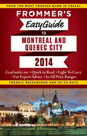 frommer-s-easyguide-to-montreal-and-quebec-city-2014