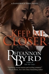Keep Me Closer (Dangerous Tides, #2)