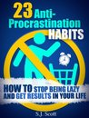 23 Anti-Procrastination Habits by S.J. Scott