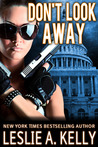 Don't Look Away by Leslie A. Kelly
