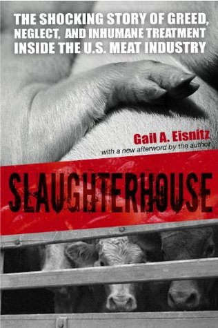 Slaughterhouse: the shocking story of greed, neglect, and inhumane treatment inside the u.s. meat industry par Gail A. Eisnitz