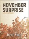 November Surprise: A Political Thriller