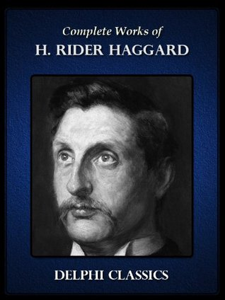 Complete Works of H. Rider Haggard