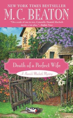 Death of a Perfect Wife (Hamish MacBeth, #4))