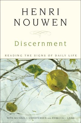 Ebook Discernment: Reading the Signs of Daily Life by Henri J.M. Nouwen TXT!