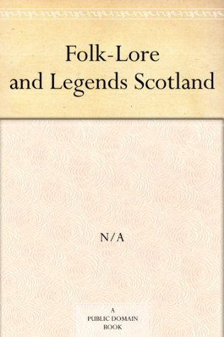 Folk-Lore and Legends Scotland