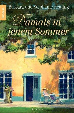 Ebook Damals in jenem Sommer: Roman (German Edition) by Barbara Keating TXT!