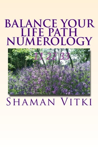 Ebook Balance Your Life Path Numerology by Shaman Vitki DOC!