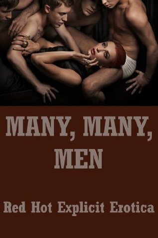 Many, Many Men: Five Gangbang Erotica Stories