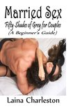 Fifty Shades of Grey for Couples: A Beginner's Guide (Married Sex Series)