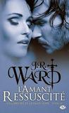 L'amant ressuscité by J.R. Ward