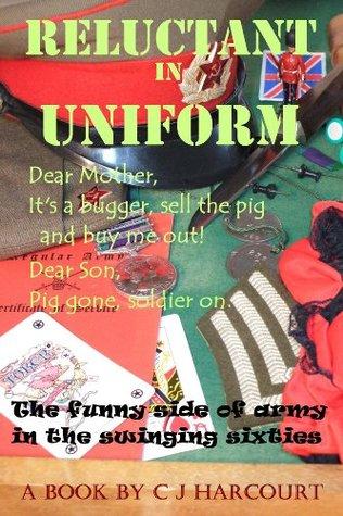 Reluctant in Uniform: or Pig gone soldier on