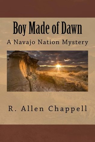 Boy Made of Dawn (Navajo Nation Mystery #2)
