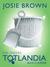 Totlandia The Onesies, Book 4 (Summer) by Josie Brown