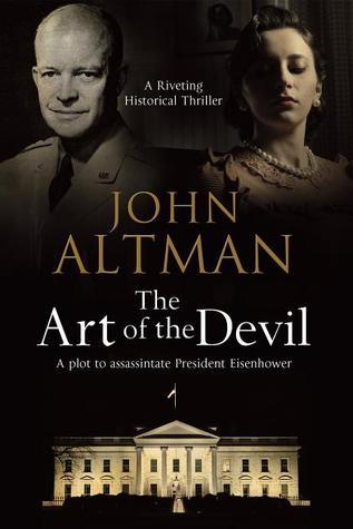 The Art of the Devil: The Plot to Assassinate President Eisenhower
