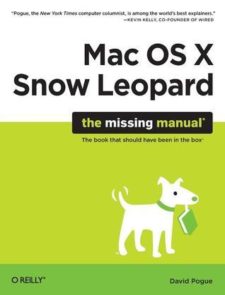 Mac OS X Snow Leopard: The Missing Manual