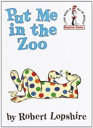 Put me in the zoo (beginner books par Robert Lopshire