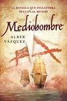 Mediohombre (La batalla que Inglaterra ocultó al mundo)