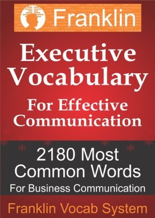Franklin Executive Vocabulary for Effective Communication: 2180 Most Common Words for Business Communication
