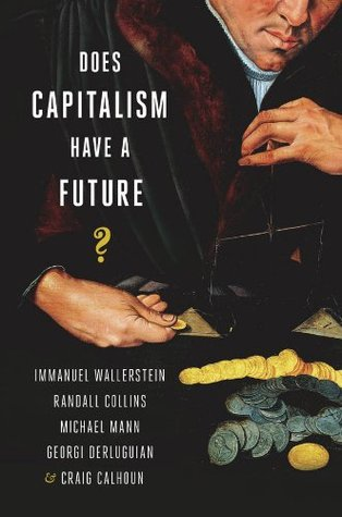 Does Capitalism Have a Future? - Georgi Derleugian (Editor)