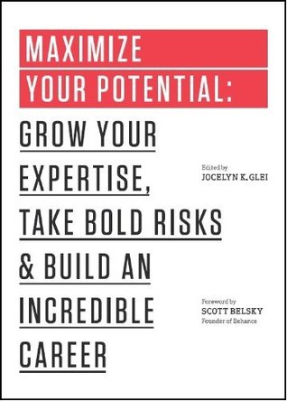 maximize-your-potential-grow-your-expertise-take-bold-risks-build-an-incredible-career