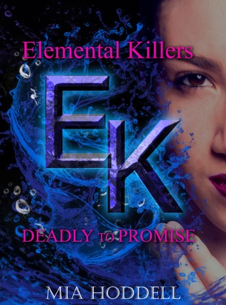 Deadly to Promise (Elemental Killers, #2)
