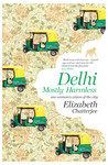 Download Delhi Mostly Harmless : One Womans Vision of the City