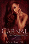 Carnal (Her Dark Desires, #1)