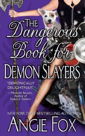 The Dangerous Book for Demon Slayers by Angie Fox