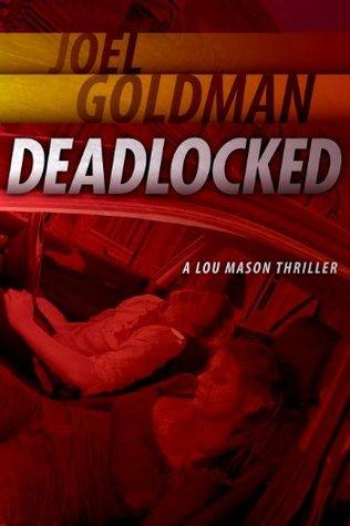 Deadlocked by Joel Goldman