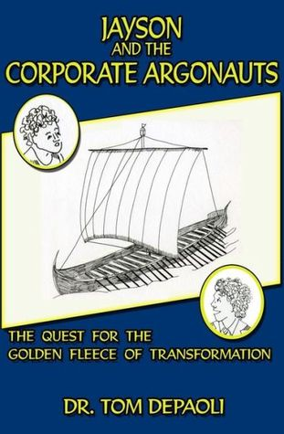 Jayson and the Corporate Argonauts: The Quest for the Golden Fleece of Transformation