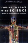 Coming to Peace with Science by Darrel R. Falk