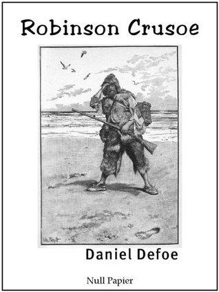 Robinson Crusoe (Illustrierte Ausgabe): Neu bearbeitete Übersetzung