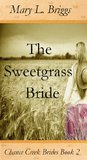 The Sweetgrass Bride (Chance Creek Brides #2)