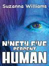 Ninety-five percent Human
