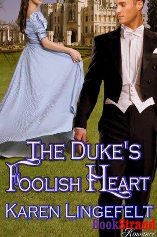 The Duke's Foolish Heart