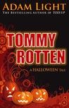 Tommy Rotten by Adam   Light