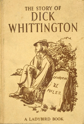 The history of Dick Whittington, Lord Mayor of London: with the adventures of his cat