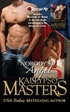 Masters at Arms & Nobody's Angel (Rescue Me Saga, #0.5-1)