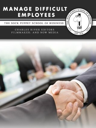 Manage Difficult Employees: The Sock Puppet School of Business