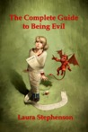The Complete Guide to Being Evil