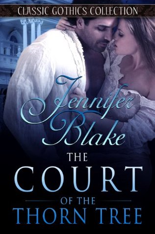 The Court of the Thorn Tree (Classic Gothics Collection, #5)