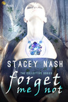 Forget Me Not by Stacey Nash