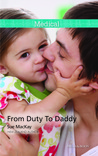 From Duty to Daddy