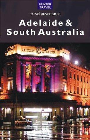 Adelaide & South Australia (Travel Adventures)