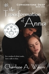 The Transformation of Anna (Cornerstone Deep, #1)